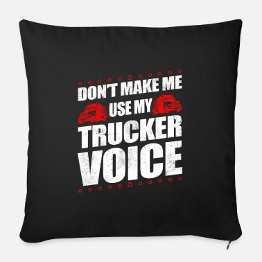 School Funny Use My Trucker Voice Truck Driver Gift Idea - Sofa pillow with filling 45cm x 45cm