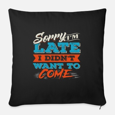 Funny saying - funny saying - Sofa pillow with filling 45cm x 45cm