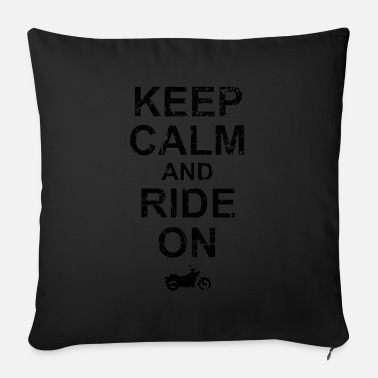Keep Calm And Ride On - Motorcycle - Sofa pillow with filling 45cm x 45cm