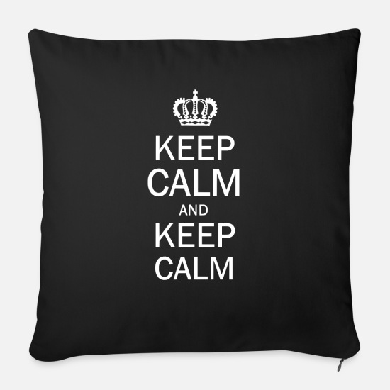 Keep Calm Pillow Cases - Keep Calm and Keep Calm - Sofa pillow with filling 45cm x 45cm black