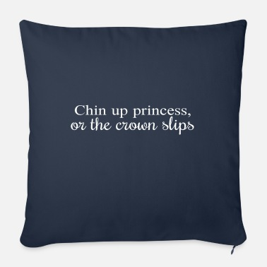 Chin Up Chin up princess or the crown slips - Sofa pillow with filling 45cm x 45cm