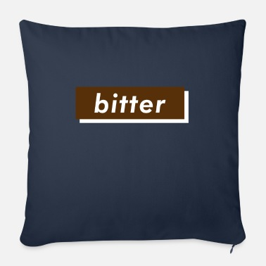 Bitter bitter - Sofa pillow with filling 45cm x 45cm