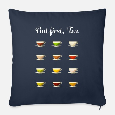 Drinking Coffee But first, Tea - Gift for Husband who loves Teas - Sofa pillow with filling 45cm x 45cm