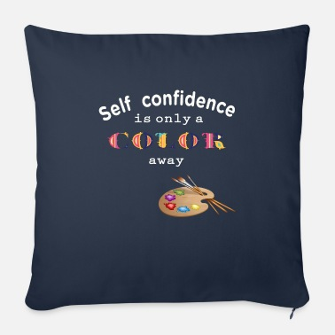 Self-confidence self confidence self-confidence - Sofa pillow with filling 45cm x 45cm