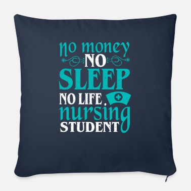 Outdoor No money no sleep no life nursing student - Coussin et housse de 45 x 45 cm