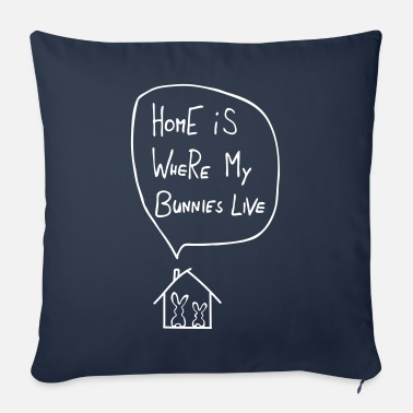 Live home is where my bunnies live konijn haas - Bankkussen met vulling 44 x 44 cm