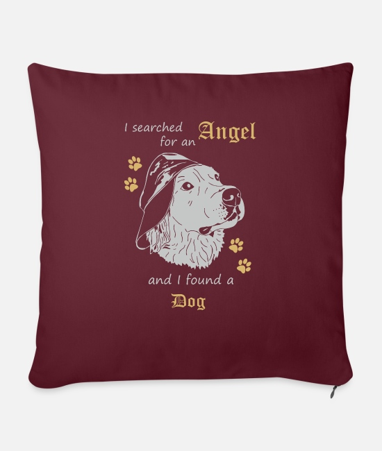 Love Pillow Cases - I searched for an Angel an i found a dog - Sofa pillow with filling 45cm x 45cm burgundy