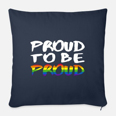 Proud Proud to be proud - LGBT - Sofa pillow with filling 45cm x 45cm