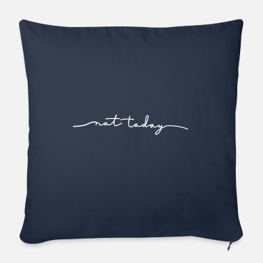 Not Today Not today - Sofa pillow with filling 45cm x 45cm