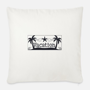 Vacation Vacation - Vacation - Sofa pillow with filling 45cm x 45cm