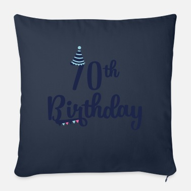 Birthday 70th 70th Birthday: 70th Birthday - Sofa pillow with filling 45cm x 45cm