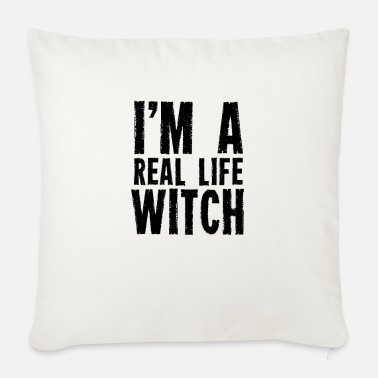 Present I am a real witch witches witchcraft wizardry - Sofa pillow with filling 45cm x 45cm