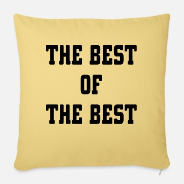 Best Of The Best Of The Best - Sofa pillow with filling 45cm x 45cm