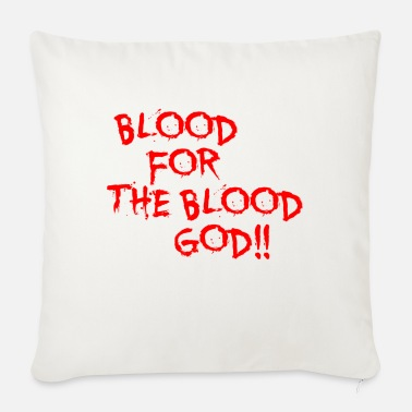 Blood Blood for the Blood God - Sofa pillow with filling 45cm x 45cm