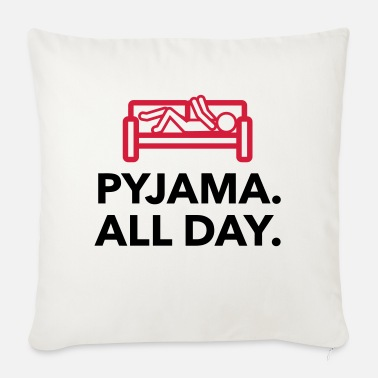 Bed Underwear Throughout the day in your pajamas! - Sofa pillow with filling 45cm x 45cm