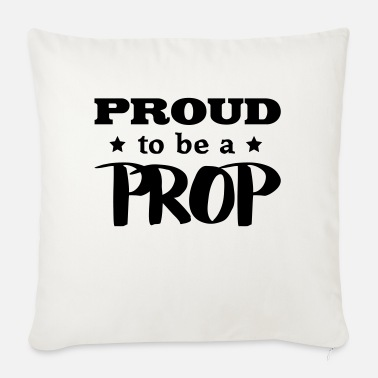 Prop prop proud to be - Sofa pillow with filling 45cm x 45cm