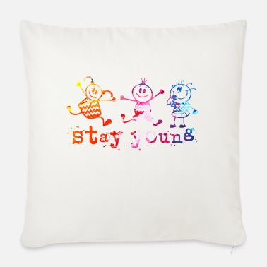 Stay Young STAY YOUNG !!! - Sofa pillow with filling 45cm x 45cm