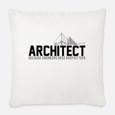 Highrise Building ARCHITECT BECAUSE ENGINEERS NEED BABYSITTERS - Sofa pillow with filling 45cm x 45cm