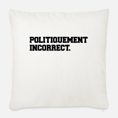 Incorrect political incorrect - Sofa pillow with filling 45cm x 45cm