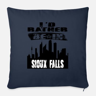 Sioux Gift Id rather be in Sioux Falls - Sofa pillow with filling 45cm x 45cm