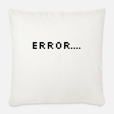 Error Error ... error - Sofa pillow with filling 45cm x 45cm