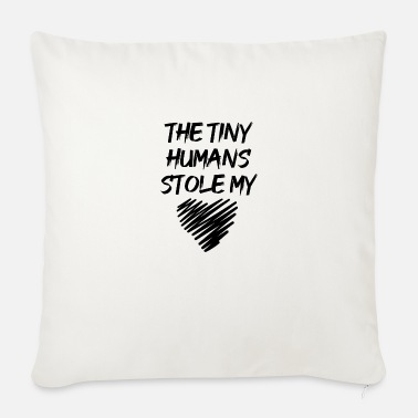 TINY HUMANS STOLE MY HEART LOVE LOVIN PASSION - Sofa pillow with filling 45cm x 45cm