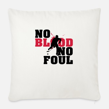 Foul Hockey: No blood no foul - Sofa pillow with filling 45cm x 45cm