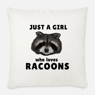 Clean What It Is Raccoon / Racoon - Just a girl who loves racoons - Sofa pillow with filling 45cm x 45cm