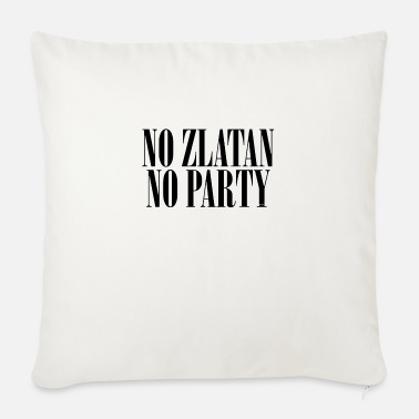 No Zlatan No Party - Sofa pillow with filling 45cm x 45cm