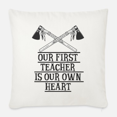 Chief Our first teacher is our own heart - Indians - Sofa pillow with filling 45cm x 45cm