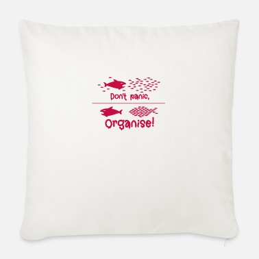 Organisation Do not panic, Organise! Occupy as a group defensively - Sofa pillow with filling 45cm x 45cm