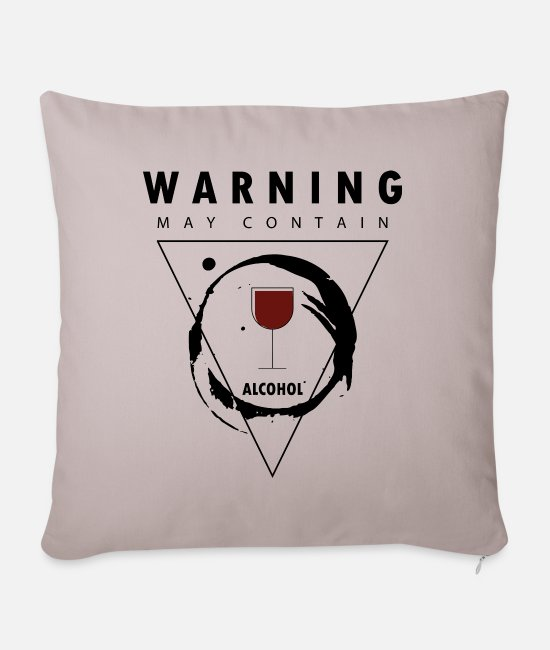 Drunkard Pillow Cases - Warning, may contain alcohol - Sofa pillow with filling 45cm x 45cm light taupe