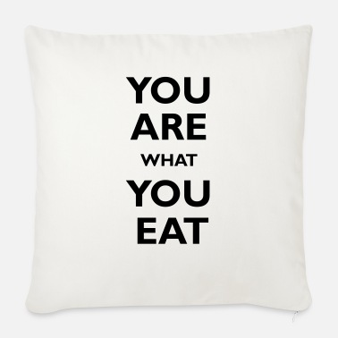 You are what you eat - Cojín de sofá con relleno 44 x 44 cm