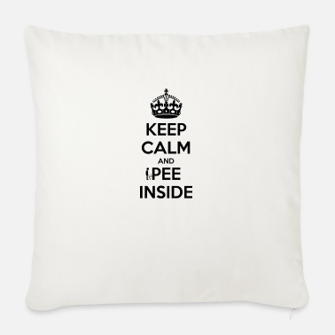 Keep Calm And Pee Inside - Sofa pillow with filling 45cm x 45cm