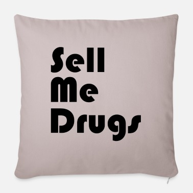 sell me drugs - Sofa pillow with filling 45cm x 45cm