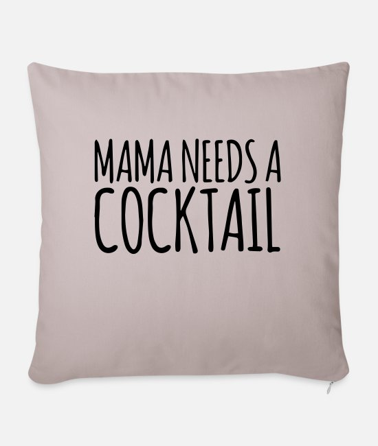 Coctail Pillow Cases - Mama needs a cocktail 4 - Sofa pillow with filling 45cm x 45cm light taupe