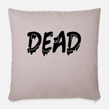 Dead Dead - Sofa pillow with filling 45cm x 45cm