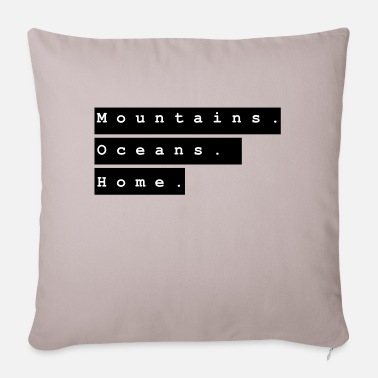 Mountains. Oceans. Home. Design 3 by PLYmyART - Sofa pillow with filling 45cm x 45cm