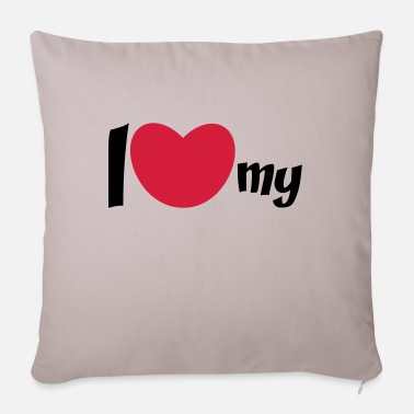 I Love My I Love My... - Sofa pillow with filling 45cm x 45cm
