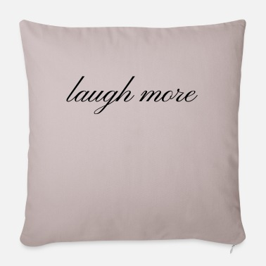 Laughter Laughter laugh more Laughter is a healthy gift idea - Sofa pillow with filling 45cm x 45cm