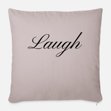 Laugh Laugh your smile in love laughing laughing - Sofa pillow with filling 45cm x 45cm