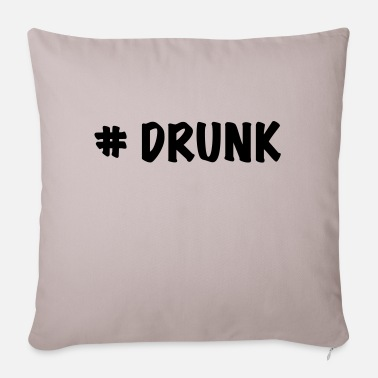 Drunk # drunk - Sofa pillow with filling 45cm x 45cm