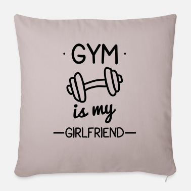 Funny Gym Gym is my girlfriend,funny gym,bodybuilding - Sofa pillow with filling 45cm x 45cm