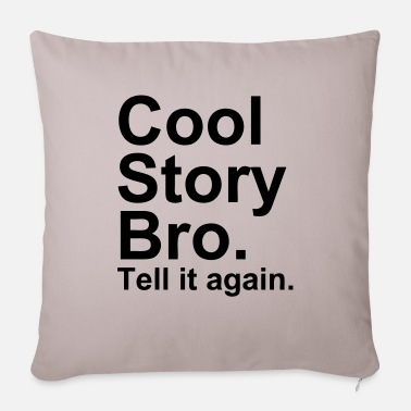 Cool Story Bro - Sofa pillow with filling 45cm x 45cm