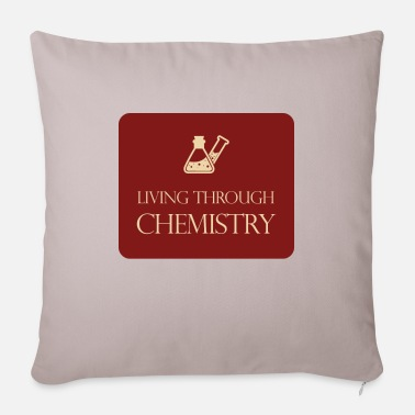 Chemistry Chemistry / chemistry: Living through chemistry - Sofa pillow with filling 45cm x 45cm