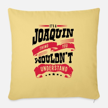 Joaquín joaquin name thing you wouldnt understan - Sofa pillow with filling 45cm x 45cm