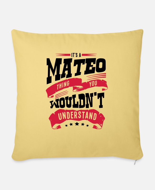 Mateo Pillow Cases - mateo name thing you wouldnt understand - Sofa pillow with filling 45cm x 45cm washed yellow