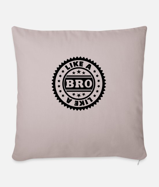 Friendship Pillow Cases - Like a Bro (stamp) - Sofa pillow with filling 45cm x 45cm light taupe