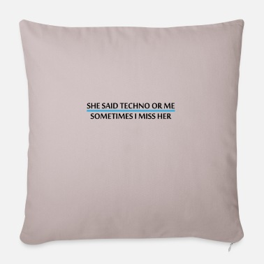 Drugs She said Techno or me sometimes i miss her Rave - Sofa pillow with filling 45cm x 45cm