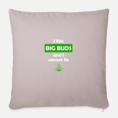 Pothead I like BIG BUDS and I cannot lie - Sofa pillow with filling 45cm x 45cm